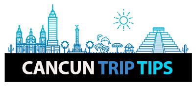 Cancun Trip Tips
